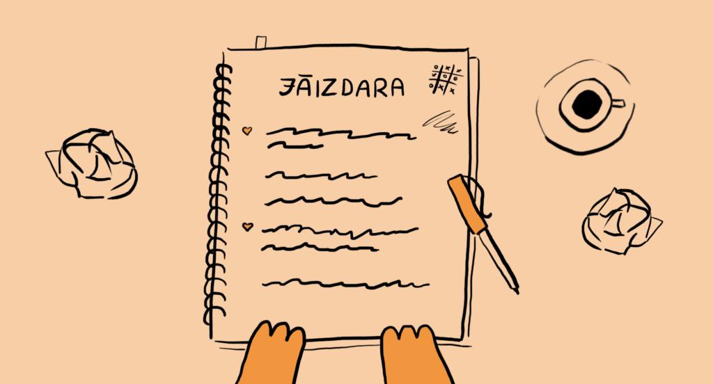 """Piezīmju klade uz kuras rakstīts """"Jāizdara"""" un zemāk uzrakstīts saraksts ar darāmajām lietām. Blakus kladei ir pildspalva, kafijas tasīte un saburzīti papīri"""